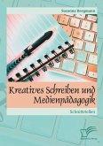 Kreatives Schreiben und Medienpädagogik: Schnittstellen (eBook, PDF)