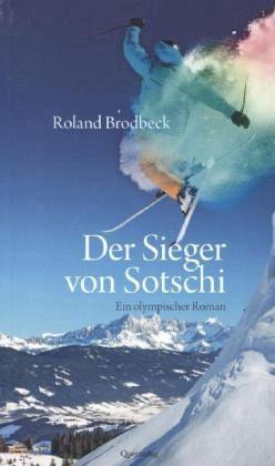 """Roland Brodbeck """"Der Sieger von Sotschi"""""""