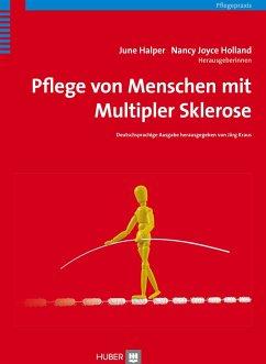 Pflege von Menschen mit Multipler Sklerose - Halper, June;Holland, Nancy Joyce