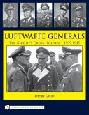 Luftwaffe Generals: The Knight's Crs Holders 1939-1945