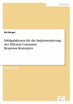 9783838652535 - Berger, Kai: Erfolgsfaktoren für die Implementierung des Efficient Consumer Response-Konzeptes - كتاب