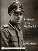 Uniforms of the Waffen-SS: Vol 1: Black Service Uniform - LAH Guard Uniform - SS Earth-Grey Service Uniform - Model 1936 Field Servce Uniform - 1939-1