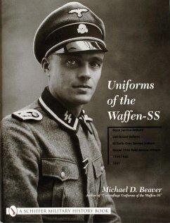 Uniforms of the Waffen-SS: Vol 1: Black Service Uniform - LAH Guard Uniform - SS Earth-Grey Service Uniform - Model 1936 Field Servce Uniform - 1939-1 - Beaver, Michael D.