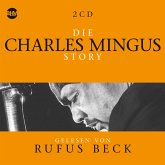 Die Charles Mingus Story.Musik & Bio