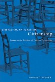 Liberalism, Nationalism, Citizenship: Essays on the Problem of Political Community