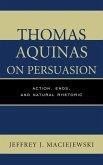 Thomas Aquinas on Persuasion (eBook, ePUB)