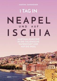 1 Tag in Neapel und auf Ischia (eBook, ePUB) - Dannheimer, Martina