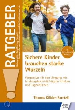 Sichere Kinder brauchen starke Wurzeln - Köhler-Saretzki, Thomas