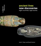 Ancient Lives, New Discoveries: Eight Mummies, Eight Stories