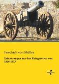 Erinnerungen aus den Kriegszeiten von 1806-1813