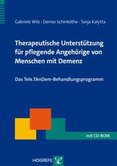 Therapeutische Unterstützung für pflegende Angehörige von Menschen mit Demenz - Wilz, Gabriele; Schinköthe, Denise; Kalytta, Tanja