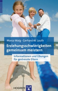 Erziehungsschwierigkeiten gemeinsam meistern - Walg, Marco; Lauth, Gerhard W.