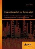 Drogenabhängigkeit und Soziale Arbeit: Nutzen und Nutzungsprozesse niedrigschwelliger, akzeptanzorientierter Drogenhilfeangebote (eBook, PDF)