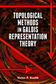 Topological Methods in Galois Representation Theory (eBook, ePUB)