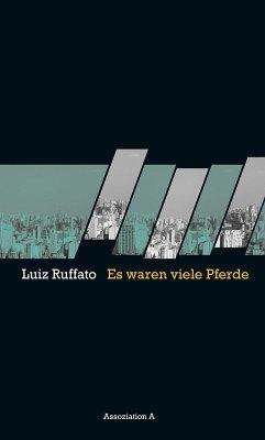 Es waren viele Pferde (eBook, ePUB) - Ruffato, Luiz