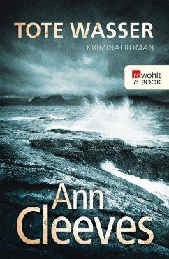 Tote Wasser / Shetland-Serie Bd.5 (eBook, ePUB) - Cleeves, Ann