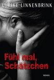 Fühl mal, Schätzchen (eBook, ePUB)