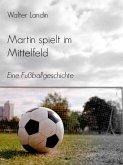 Martin spielt im Mittelfeld (eBook, ePUB)