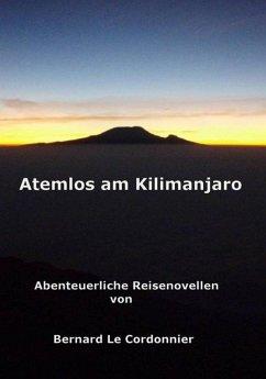 Atemlos am Kilimanjaro (eBook, ePUB) - Schuster, Bernd