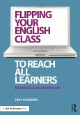 Flipping Your English Class to Reach All Learners (eBook, ePUB)