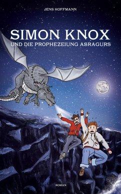 Simon Knox und die Prophezeiung Asragurs (eBook, ePUB) - Hoffmann, Jens