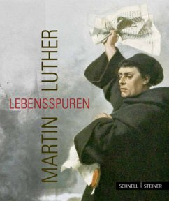 Martin Luther - Lebensspuren - Kneise, Ulrich; Krauß, Jutta