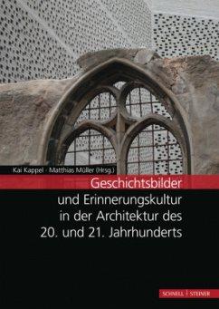 Geschichtsbilder und Erinnerungskultur in der Architektur des 20. und 21. Jahrhunderts