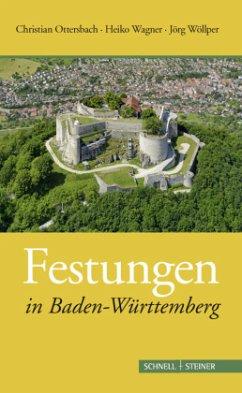 Festungen in Baden-Württemberg - Ottersbach, Christian; Wagner, Heiko; Wöllper, Jörg