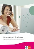 Business to Business. Workbook inkl. Audio-CD-ROM und IHK-Prüfungsvorbereitung