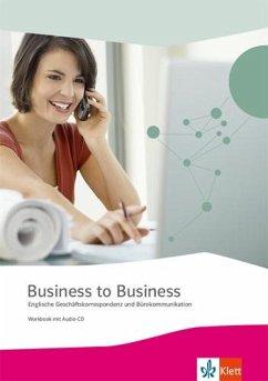 Business to Business. Workbook inkl. Audio-CD-ROM und IHK-Prüfungsvorbereitung - Hooton, Richard; Boltz, Ulrich; Ryhsen, Martina
