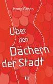 Über den Dächern der Stadt (eBook, ePUB)