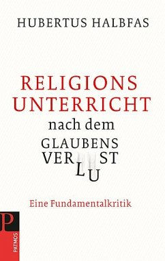 Religionsunterricht nach dem Glaubensverlust (eBook, ePUB) - Halbfas, Hubertus