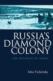 Russia's Diamond Colony (eBook, PDF)