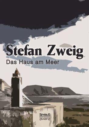 Das Haus am Meer von Stefan Zweig - Buch - bücher.de