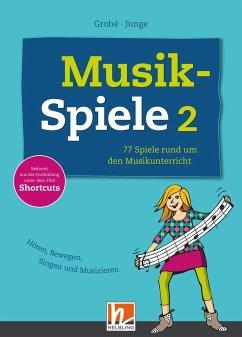 Musikspiele 2 - Grohé, Micaëla; Junge, Wolfgang