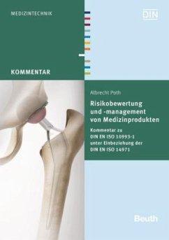 Risikobewertung und -management von Medizinprodukten - Poth, Albrecht