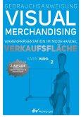 Gebrauchsanweisung Visual Merchandising Band 2. Verkaufsfläche