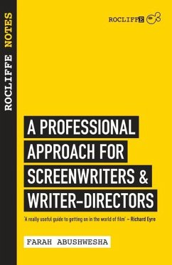 Rocliffe Notes: A Professional Approach to Screenwriting & Filmmaking - Abushwesha, Farah