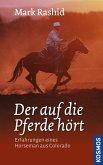 Der auf die Pferde hört (eBook, ePUB)