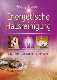 Energetische Hausreinigung (eBook, ePUB) - Huber, Georg