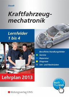 Kraftfahrzeugmechatronik. Schülerband. Lernfelder 1-4 - Staudt, Wilfried