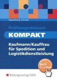 Prüfungswissen kompakt - Kauffrau/-mann für Spedition und Logistikdienstleistung
