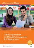 Arbeitsorganisation und Qualitätsmanagement in Pflegeberufen