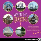 Walking Queens: 30 Tours for Discovering the Diverse Communities, Historic Places, and Natural Treasures of New York City's Largest Bo