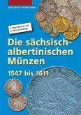Die sächsisch-albertinischen Münzen 1547 - 1611