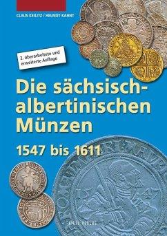 Die sächsisch-albertinischen Münzen 1547 - 1611 - Keilitz, Claus; Kahnt, Helmut