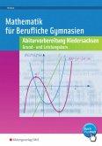 Abiturvorbereitung berufliche Gymnasien in Niedersachsen. Mathematik Grund- und Leistungskurs- Wirtschaft und Soziales