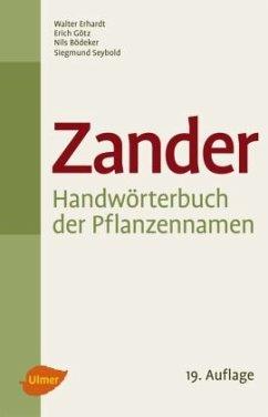 Zander - Handwörterbuch der Pflanzennamen - Erhardt, Walter; Erhardt, Anne; Götz, Erich; Bödeker, Nils; Seybold, Siegmund