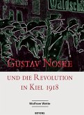 Gustav Noske und die Revolution in Kiel 1918 (eBook, ePUB)