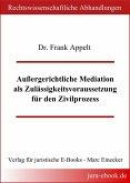 Außergerichtliche Mediation als Zulässigkeitsvoraussetzung für den Zivilprozess (eBook, PDF)